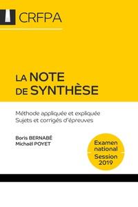Téléchargez le pdf ebook La note de synthèse  - Méthode appliquée et expliquée, sujets et corrigés d'épreuves par Boris Bernabé, Michaël Poyet