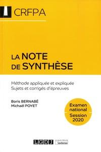 Boris Bernabé et Michaël Poyet - La note de synthèse - Méthode appliquée et expliquée, sujets et corrigés d'épreuves.