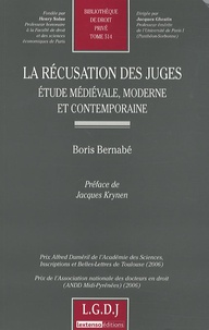 Boris Bernabé - La récusation des juges - Etude médiévale, moderne et contemporaine.