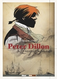 Boris Beuzelin - Peter Dillon - L'énigme Lapérouse.