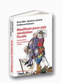Boris Bilia et Bastien Lachaud - Manifeste pour une révolution fiscale - 50 propositions pour un impôt juste et lisible.