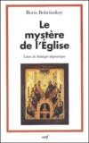 Boris Bobrinskoy - Le mystère de l'Eglise. - Cours de théologie dogmatique.