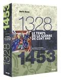 Boris Bove - Le temps de la guerre de Cent Ans - 1328-1453.