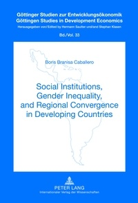 Boris Branisa caballero - Social Institutions, Gender Inequality, and Regional Convergence in Developing Countries.