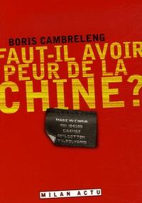 Boris Cambreleng - Faut-il avoir peur de la Chine ?.