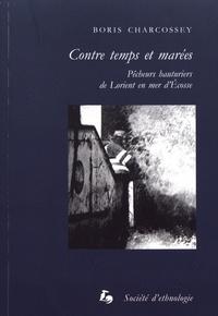 Boris Charcossey - Contre temps et marées - Pêcheurs hauturiers de Lorient en mer d'Ecosse.