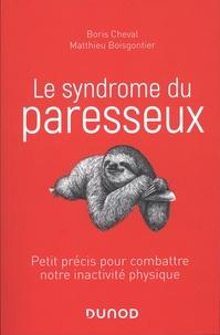 Boris Cheval et Matthieu Boisgontier - Le syndrome du paresseux - Petit précis pour combattre notre inactivité physique.