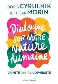 Boris Cyrulnik et Edgar Morin - Dialogue sur notre nature humaine - L'unité dans la diversité.
