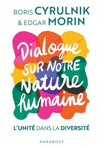 Dialogue sur notre nature humaine. L'unité dans la diversité