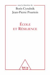 Boris Cyrulnik et Jean-Pierre Pourtois - Ecole et résilience.