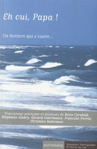 Boris Cyrulnik et Stéphane Ambry - Eh oui, Papa ! - Un horizon qui s'ouvre....