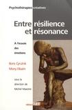 Boris Cyrulnik et Mony Elkaïm - Entre résilience et résonnance - A l'écoute des émotions.