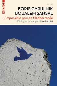 Boris Cyrulnik et Boualem Sansal - L'impossible paix en méditerranée.