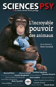 Boris Cyrulnik - L'incroyable pouvoir des animaux.