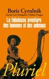 Boris Cyrulnik et Karine Lou Matignon - La fabuleuse aventure des hommes et des animaux.