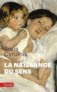 Boris Cyrulnik - La naissance du sens.