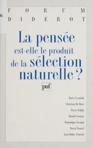 Boris Cyrulnik et Christian De Duve - La pensée est-elle le produit de la sélection naturelle ?.