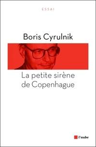 Boris Cyrulnik - La petite sirène de Copenhague.