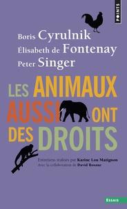 Boris Cyrulnik et Elisabeth de Fontenay - Les animaux aussi ont des droits.