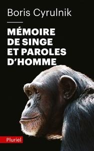Boris Cyrulnik - Mémoire de singe et paroles d'homme.