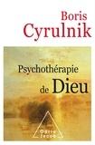 Boris Cyrulnik - Psychothérapie de Dieu.