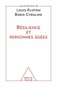 Boris Cyrulnik et Louis Ploton - Résilience et personnes âgées.