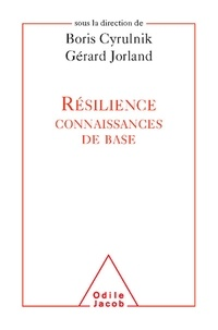 Boris Cyrulnik et Gérard Jorland - Résilience - Connaissances de base.