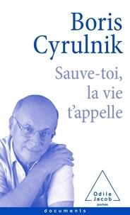Boris Cyrulnik - Sauve-toi, la vie t'appelle.