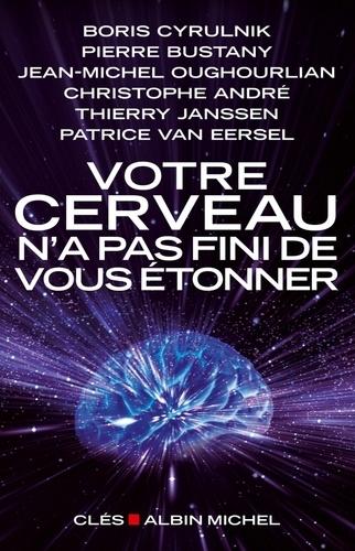 Votre cerveau n'a pas fini de vous étonner - Format ePub - 9782226271563 - 6,99 €