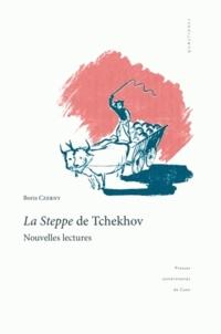 Boris Czerny - La Steppe de Tchekhov - Nouvelles lectures.
