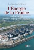 Boris Dänzer-Kantof et Félix Torres - L'énergie de la France - De Zoé aux EPR, une histoire du programme nucléaire français.