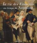 Boris Dänzer-Kantof - La vie des Français au temps de Napoléon.