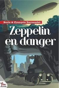 Boris Darnaudet et François Darnaudet - Zeppelin en danger.