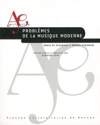 Boris de Schloezer et Marina Scriabine - Problèmes de la musique moderne.
