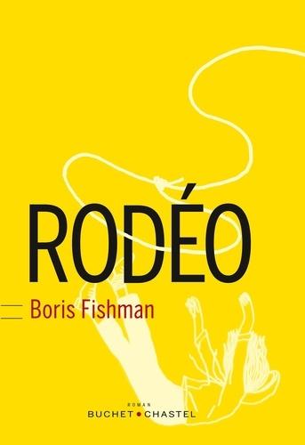 Boris Fishman - Rodéo.