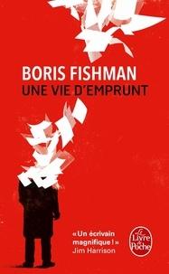 Boris Fishman - Une vie d'emprunt.