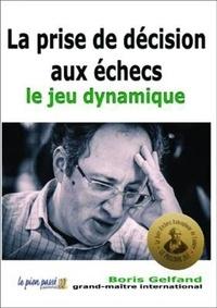 Boris Gelfand - La prise de décision aux échecs : le jeu dynamique.