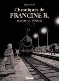 Boris Golzio - Chroniques de Francine R., résistante et déportée - Avril 44 - Avril 45.