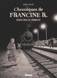 Boris Golzio - Chroniques de Francine R - Résistante et déportée Avril 44-juillet 45.