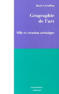 Boris Grésillon - Géographie de l'art - Ville et création artistique.