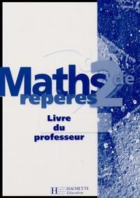 Boris Hanouch et Agnès Choquer - Maths Repères 2e - Livre du professeur.