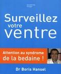 Boris Hansel - Surveillez votre ventre - Attention au syndrome de la bedaine !.