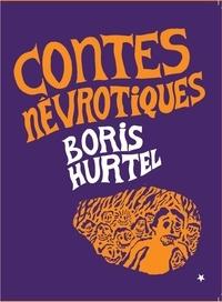 Boris Hurtel - Contes névrotiques.