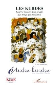 Boris James - Etudes kurdes N° 10, Octobre 2009 : Les kurdes - Ecrire l'histoire d'un peuple aux temps pré-modernes.