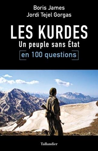 Les Kurdes en 100 questions. Un peuple sans Etat