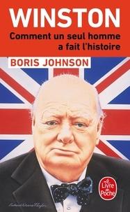 Boris Johnson - Winston - Comment un seul homme a fait l'histoire.