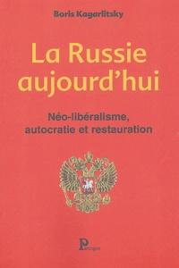 Boris Kagarlitsky - La Russie aujourd'hui - Néo-libéralisme, autocratie et restauration.