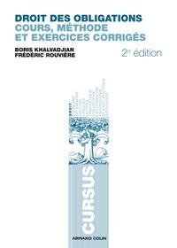 Boris Khalvadjian et Frédéric Rouvière - Droit des obligations - Cours, méthode et exercices corrigés.