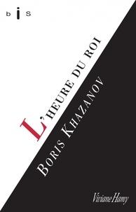 Boris Khazanov - L'heure du roi.