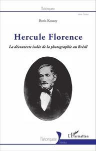 Boris Kossoy - Hercule Florence - La découverte isolée de la photographie au Brésil.
